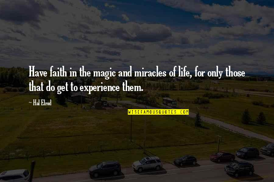 The Law Of Attraction Quotes By Hal Elrod: Have faith in the magic and miracles of