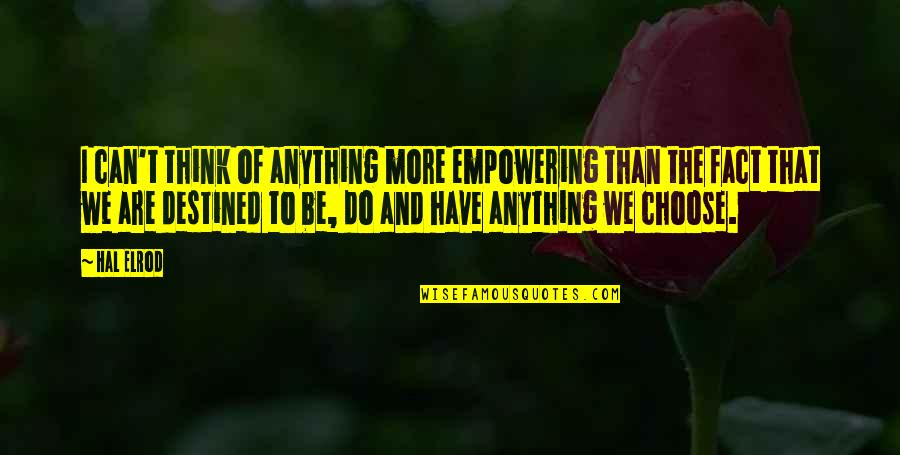 The Law Of Attraction Quotes By Hal Elrod: I can't think of anything more empowering than