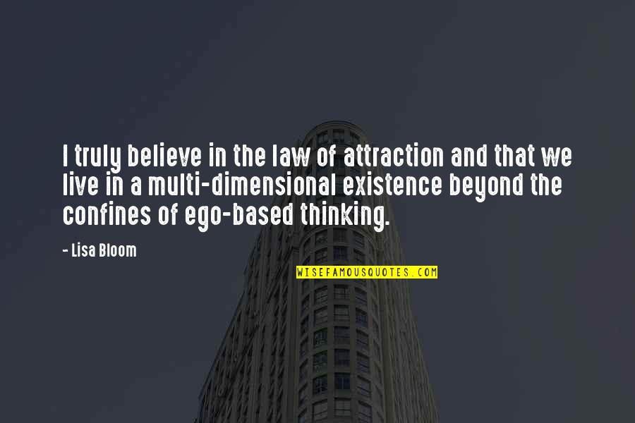 The Law Of Attraction Quotes By Lisa Bloom: I truly believe in the law of attraction