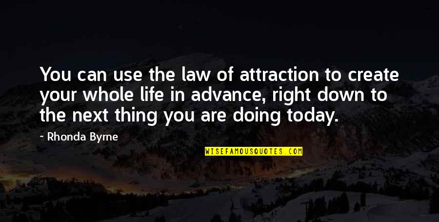 The Law Of Attraction Quotes By Rhonda Byrne: You can use the law of attraction to
