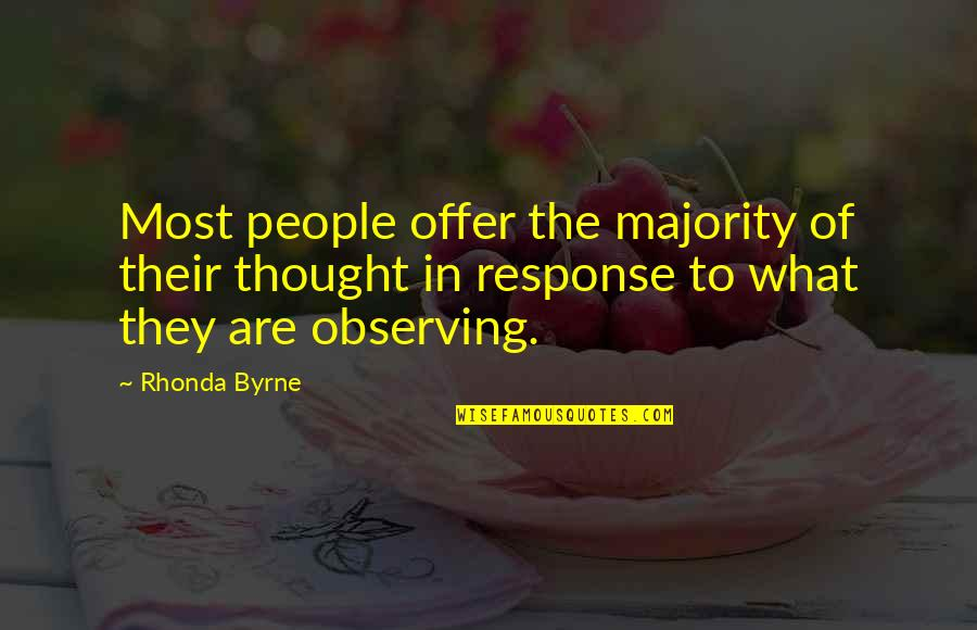The Law Of Attraction Quotes By Rhonda Byrne: Most people offer the majority of their thought