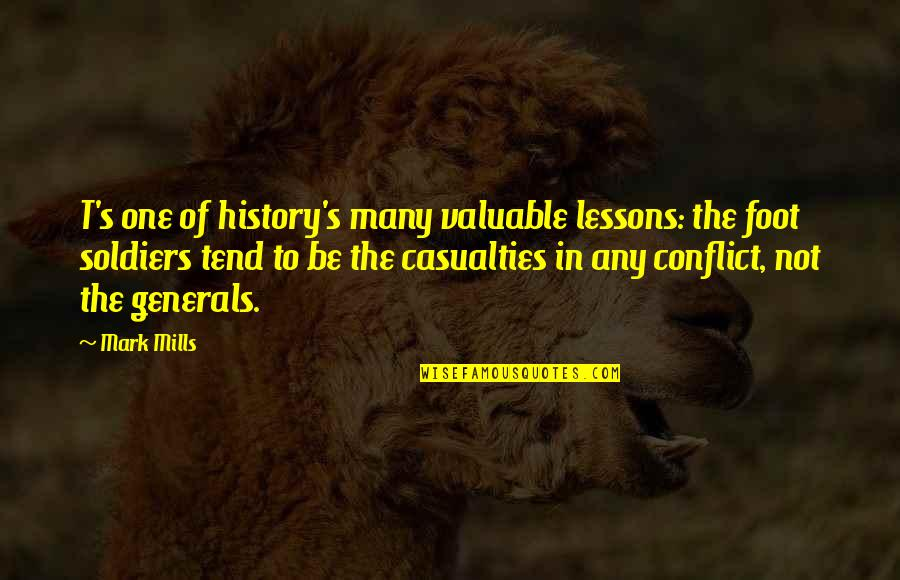The Lessons Of History Quotes By Mark Mills: T's one of history's many valuable lessons: the