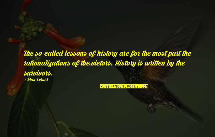 The Lessons Of History Quotes By Max Lerner: The so-called lessons of history are for the