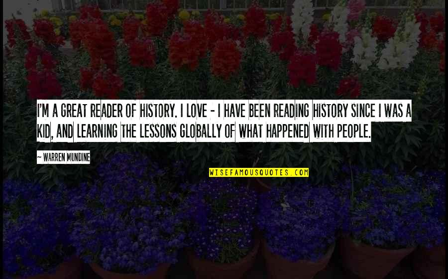 The Lessons Of History Quotes By Warren Mundine: I'm a great reader of history. I love