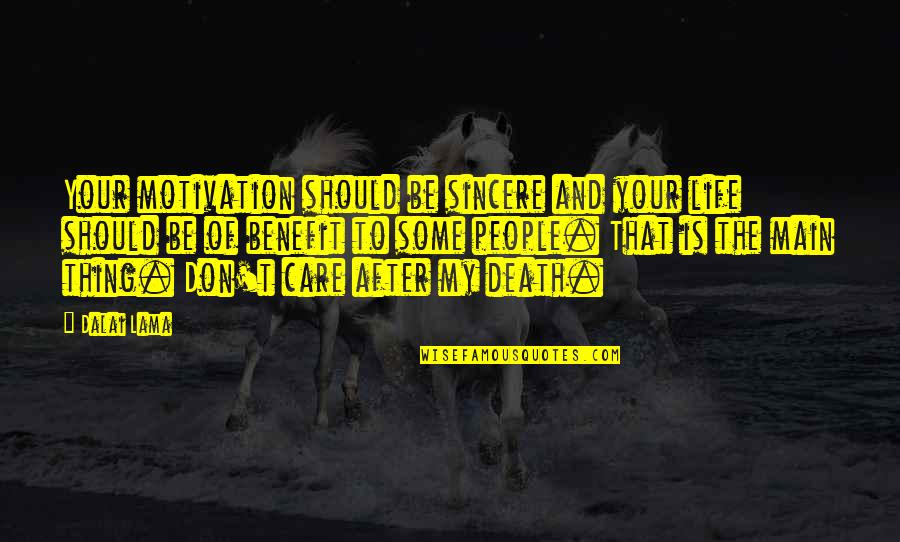 The Life After Death Quotes By Dalai Lama: Your motivation should be sincere and your life