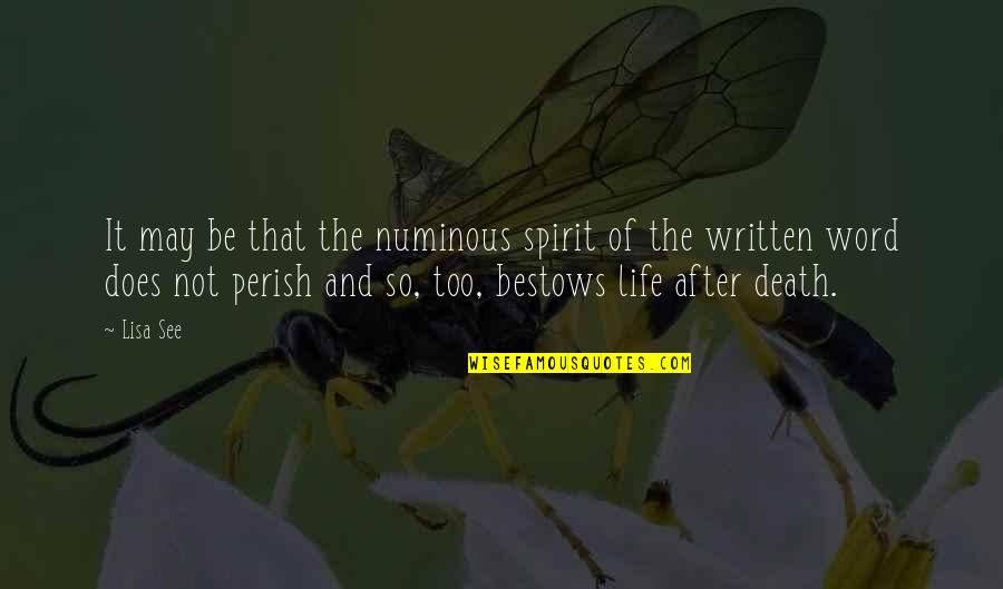 The Life After Death Quotes By Lisa See: It may be that the numinous spirit of