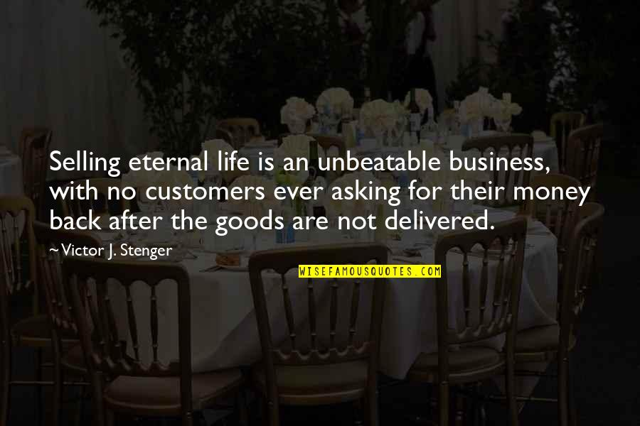 The Life After Death Quotes By Victor J. Stenger: Selling eternal life is an unbeatable business, with