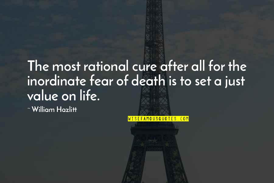 The Life After Death Quotes By William Hazlitt: The most rational cure after all for the