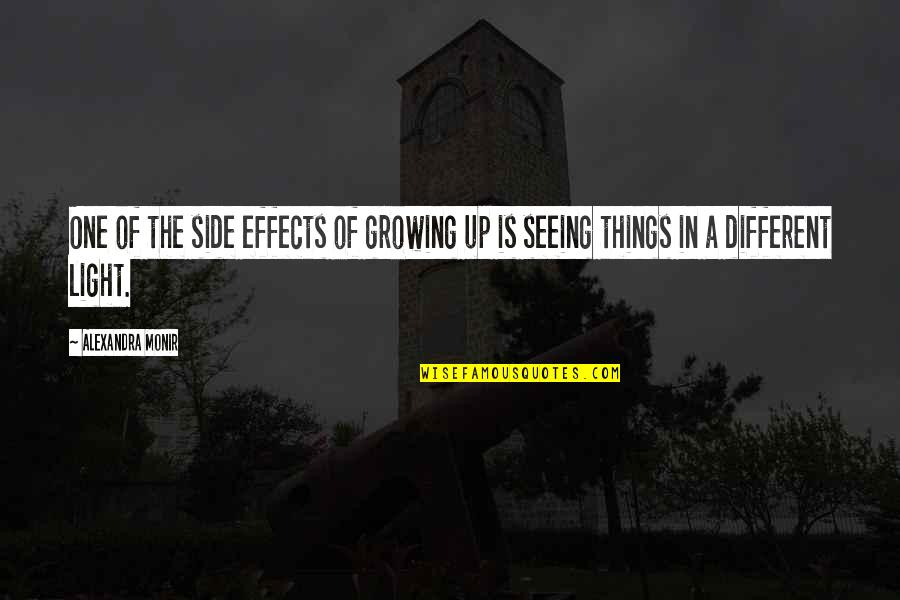 The Light Side Quotes By Alexandra Monir: One of the side effects of growing up