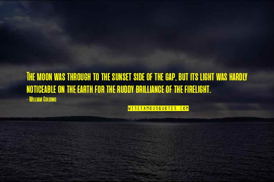 The Light Side Quotes By William Golding: The moon was through to the sunset side