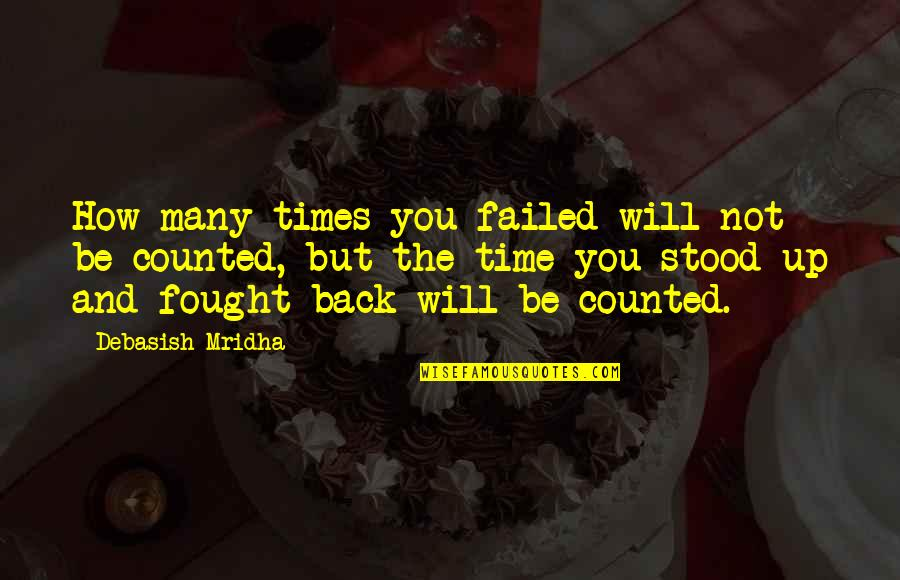 The Llano In Bless Me Ultima Quotes By Debasish Mridha: How many times you failed will not be