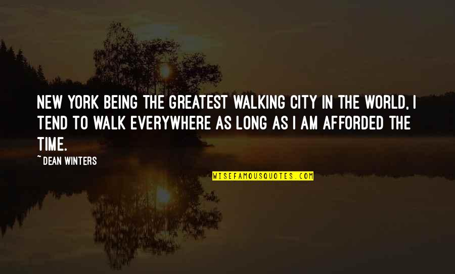 The Long Walk Quotes By Dean Winters: New York being the greatest walking city in