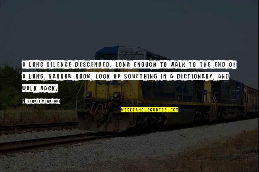 The Long Walk Quotes By Haruki Murakami: A long silence descended. Long enough to walk