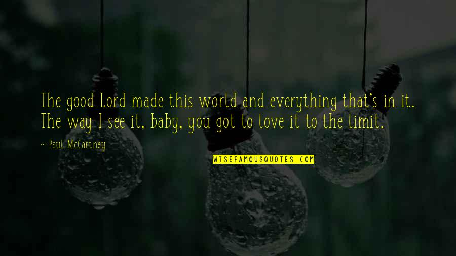 The Lord Is My Everything Quotes By Paul McCartney: The good Lord made this world and everything