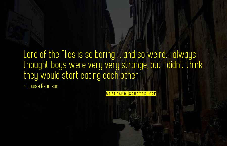 The Lord Of Flies Quotes By Louise Rennison: Lord of the Flies is so boring ...