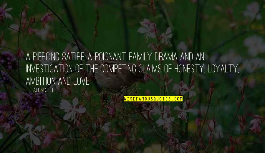 The Love Of Family Quotes By A.O. Scott: A piercing satire, a poignant family drama and