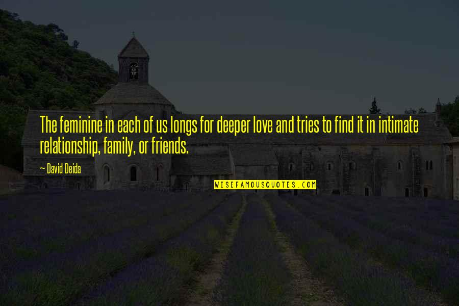 The Love Of Family Quotes By David Deida: The feminine in each of us longs for