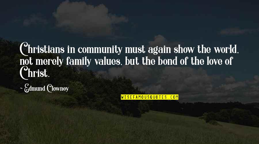 The Love Of Family Quotes By Edmund Clowney: Christians in community must again show the world,