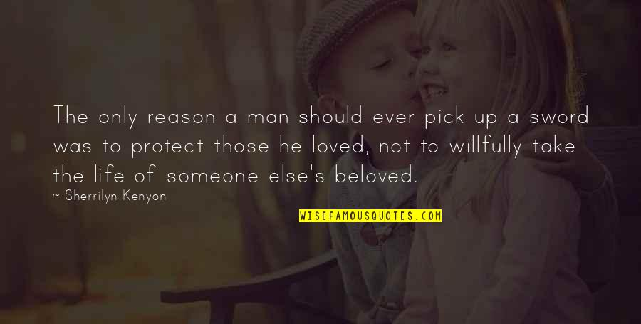 The Love Of Family Quotes By Sherrilyn Kenyon: The only reason a man should ever pick