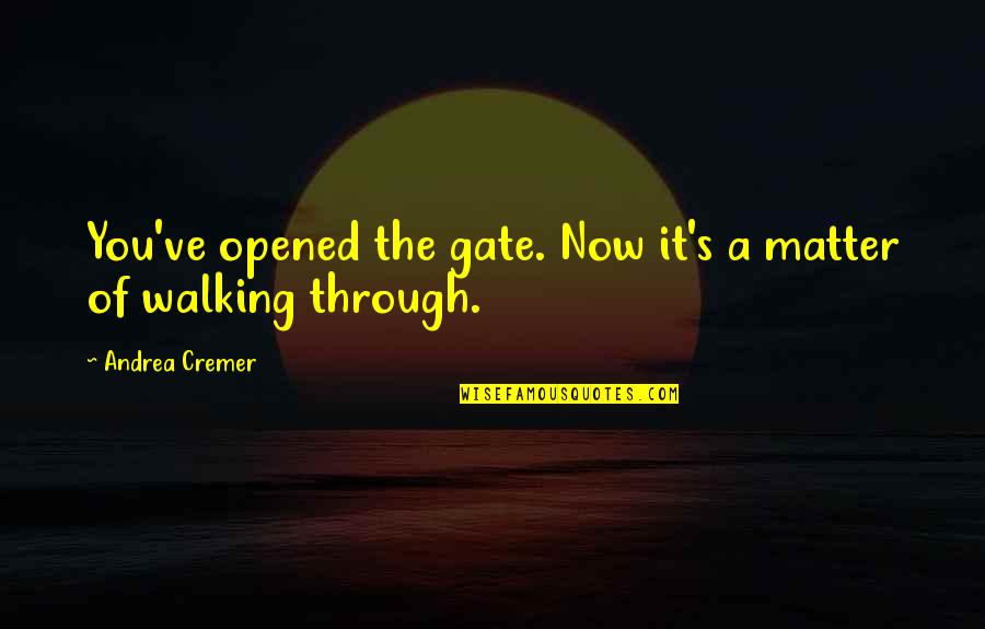 The Mad Dog In To Kill A Mockingbird Quotes By Andrea Cremer: You've opened the gate. Now it's a matter