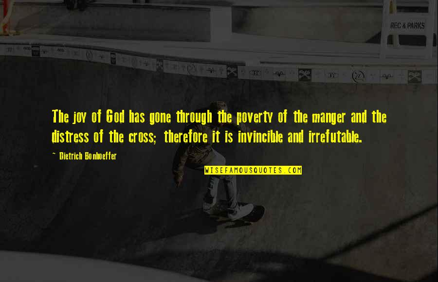 The Manger Quotes By Dietrich Bonhoeffer: The joy of God has gone through the