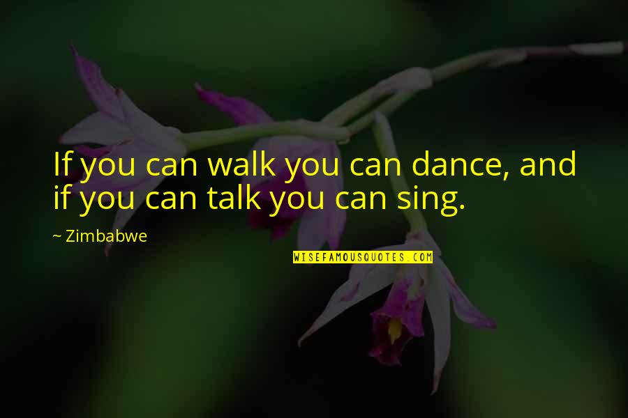 The Mentalist Van Pelt Quotes By Zimbabwe: If you can walk you can dance, and