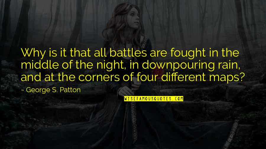 The Middle Of The Night Quotes By George S. Patton: Why is it that all battles are fought