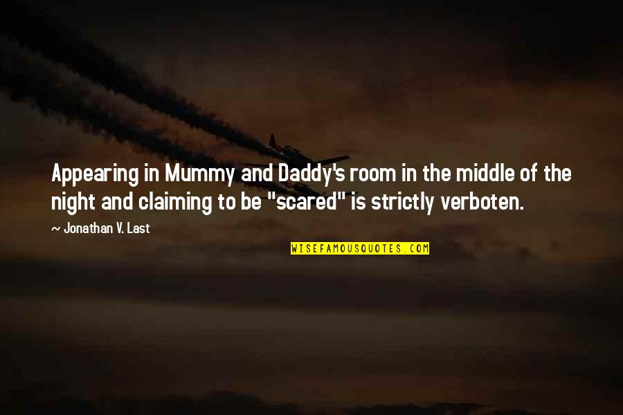 The Middle Of The Night Quotes By Jonathan V. Last: Appearing in Mummy and Daddy's room in the