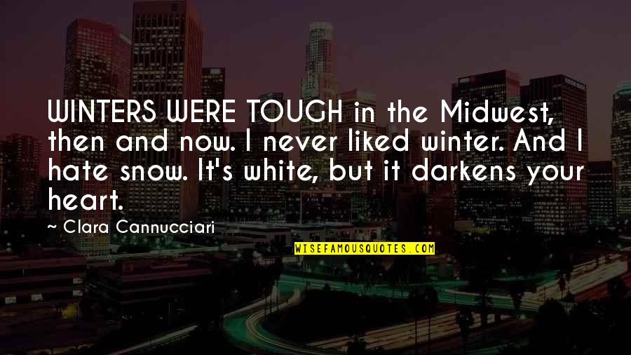 The Midwest Quotes By Clara Cannucciari: WINTERS WERE TOUGH in the Midwest, then and