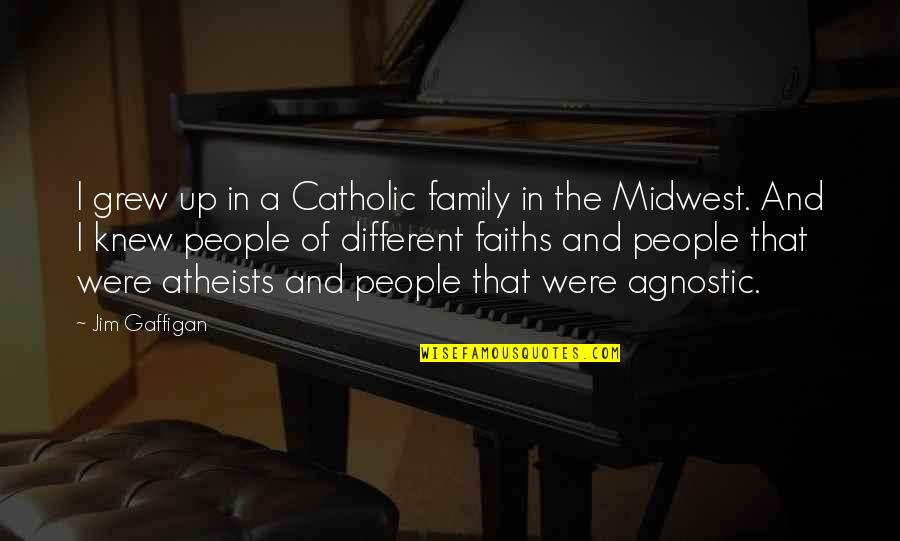 The Midwest Quotes By Jim Gaffigan: I grew up in a Catholic family in