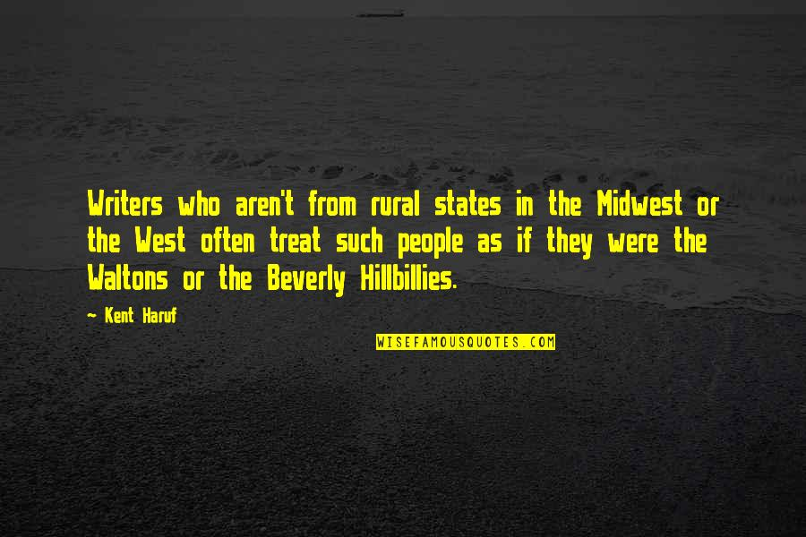 The Midwest Quotes By Kent Haruf: Writers who aren't from rural states in the