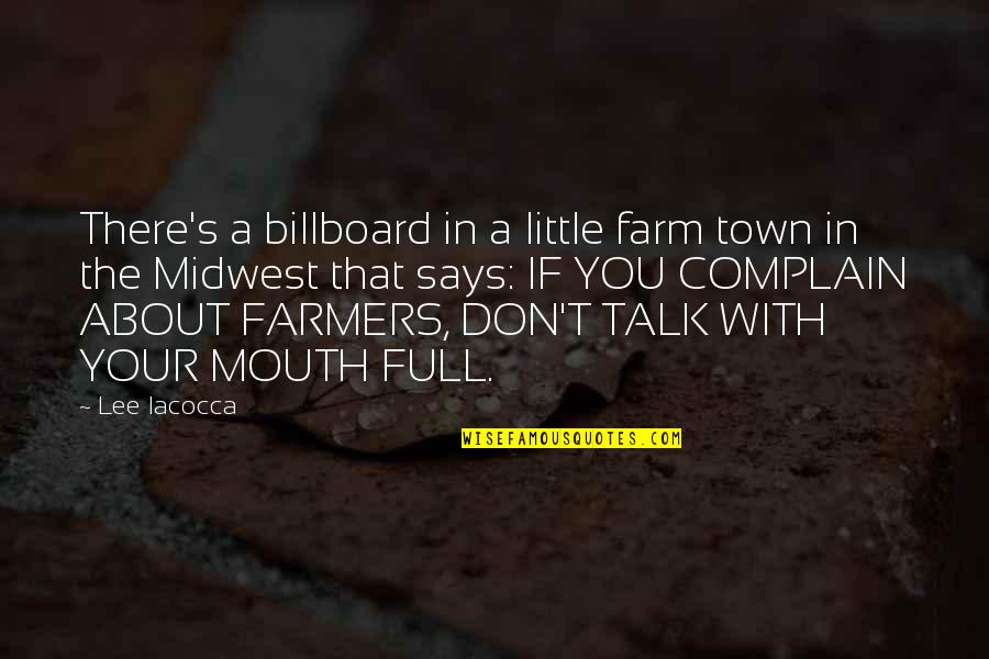 The Midwest Quotes By Lee Iacocca: There's a billboard in a little farm town