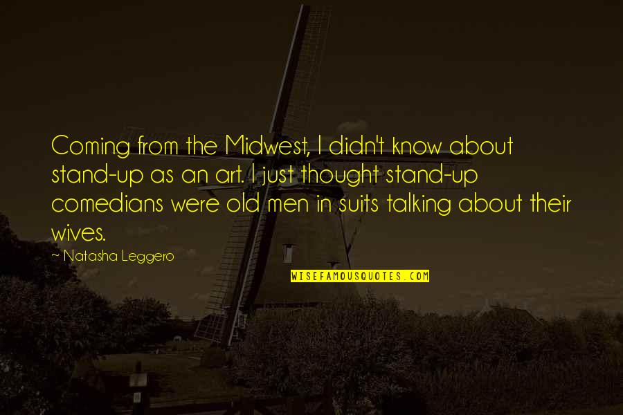 The Midwest Quotes By Natasha Leggero: Coming from the Midwest, I didn't know about