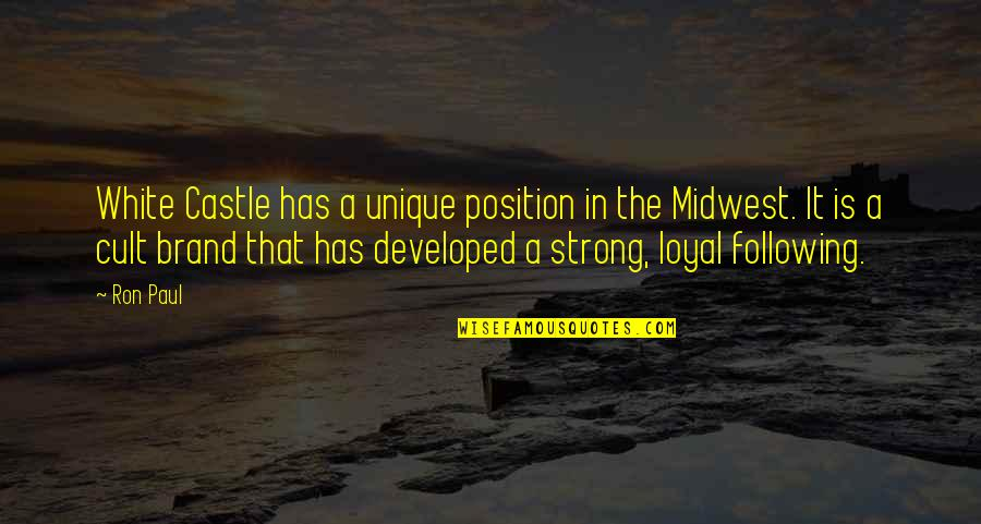 The Midwest Quotes By Ron Paul: White Castle has a unique position in the