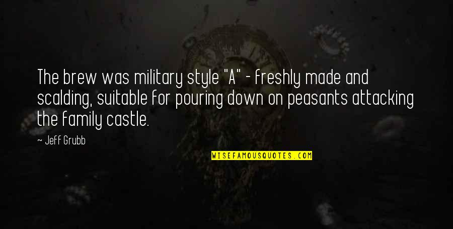 """The Military Family Quotes By Jeff Grubb: The brew was military style """"A"""" - freshly"""