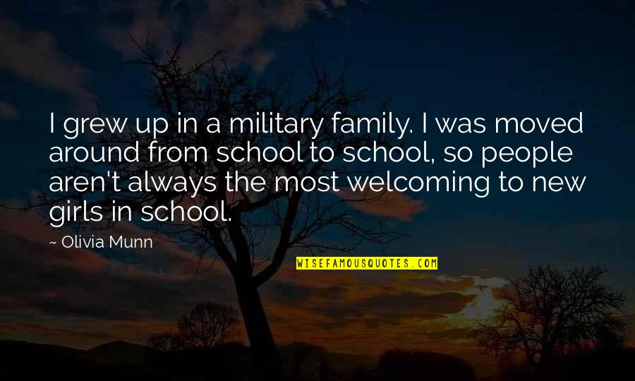 The Military Family Quotes By Olivia Munn: I grew up in a military family. I