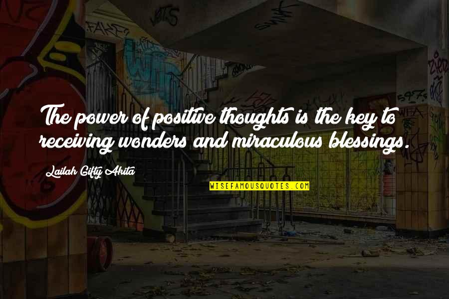The Miraculous Quotes By Lailah Gifty Akita: The power of positive thoughts is the key