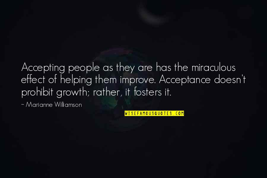 The Miraculous Quotes By Marianne Williamson: Accepting people as they are has the miraculous