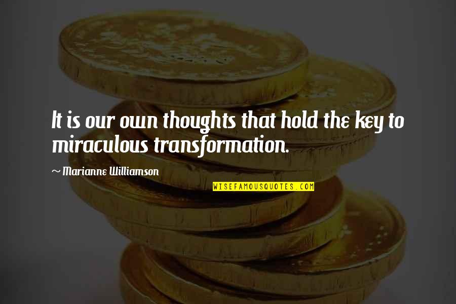 The Miraculous Quotes By Marianne Williamson: It is our own thoughts that hold the