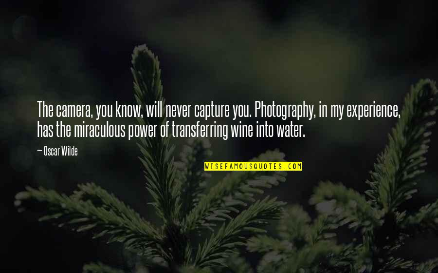 The Miraculous Quotes By Oscar Wilde: The camera, you know, will never capture you.