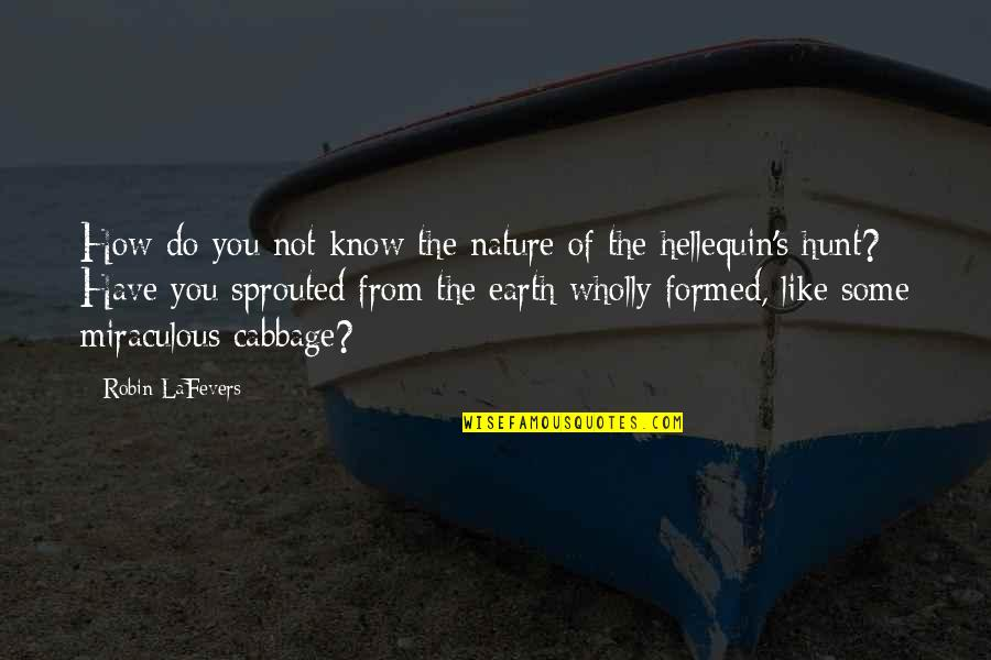 The Miraculous Quotes By Robin LaFevers: How do you not know the nature of