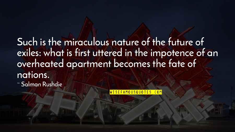 The Miraculous Quotes By Salman Rushdie: Such is the miraculous nature of the future