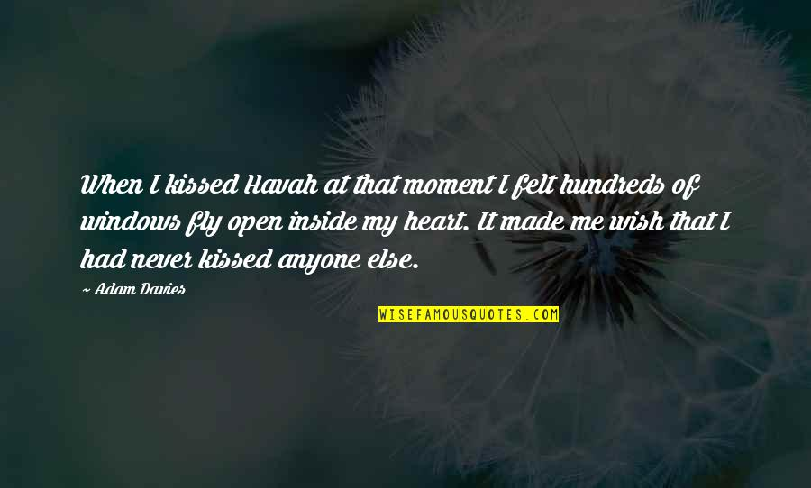 The Moment We Kissed Quotes By Adam Davies: When I kissed Havah at that moment I