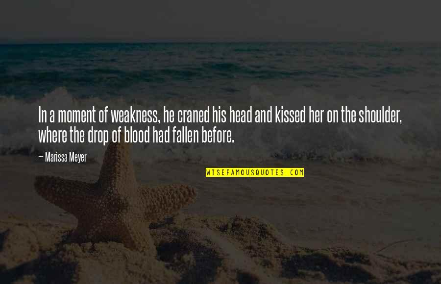 The Moment We Kissed Quotes By Marissa Meyer: In a moment of weakness, he craned his