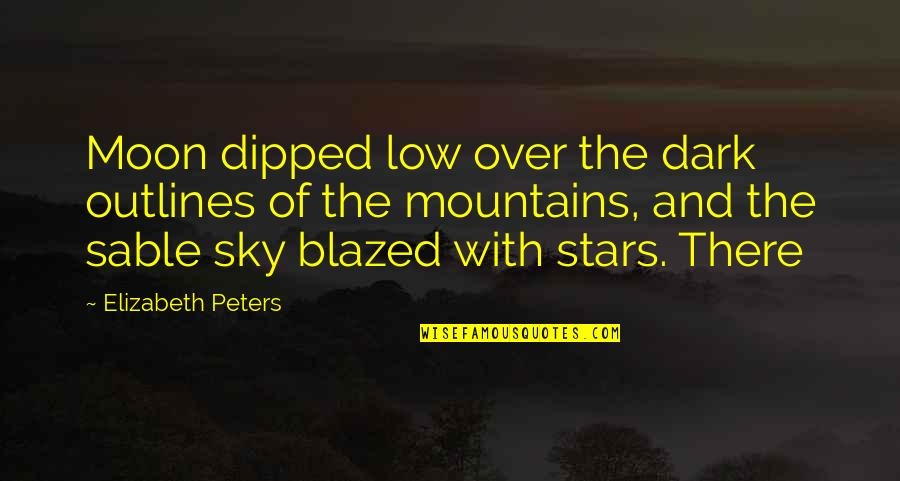 The Moon And Sky Quotes By Elizabeth Peters: Moon dipped low over the dark outlines of