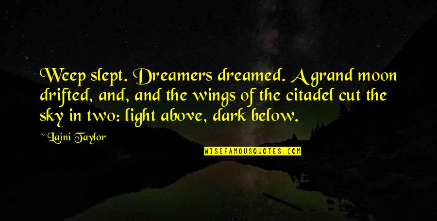 The Moon And Sky Quotes By Laini Taylor: Weep slept. Dreamers dreamed. A grand moon drifted,