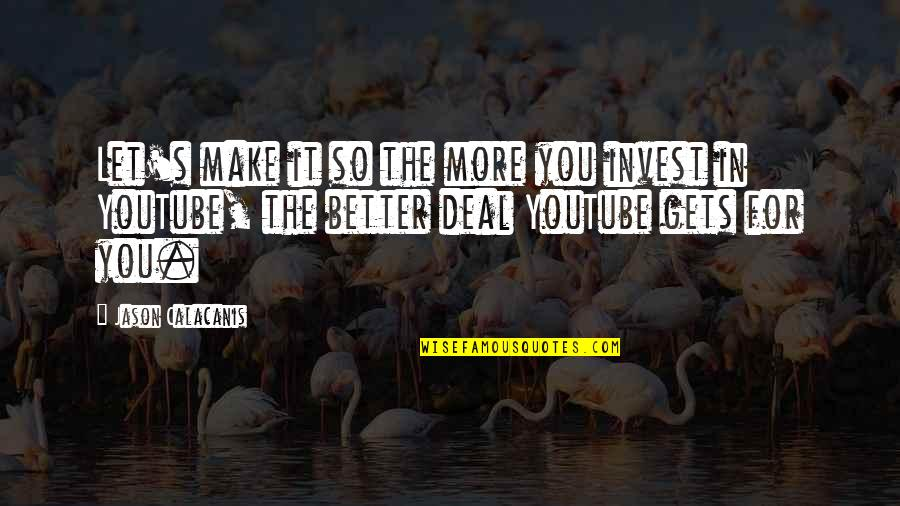 The More You Invest Quotes By Jason Calacanis: Let's make it so the more you invest