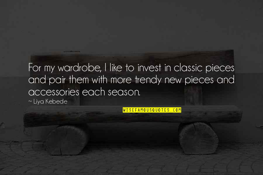 The More You Invest Quotes By Liya Kebede: For my wardrobe, I like to invest in