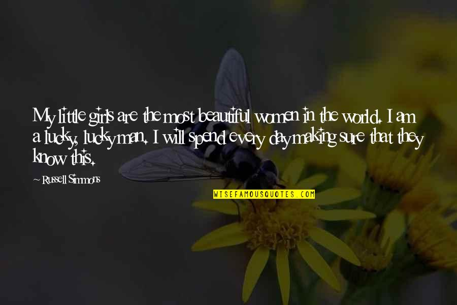 The Most Beautiful Man In The World Quotes By Russell Simmons: My little girls are the most beautiful women