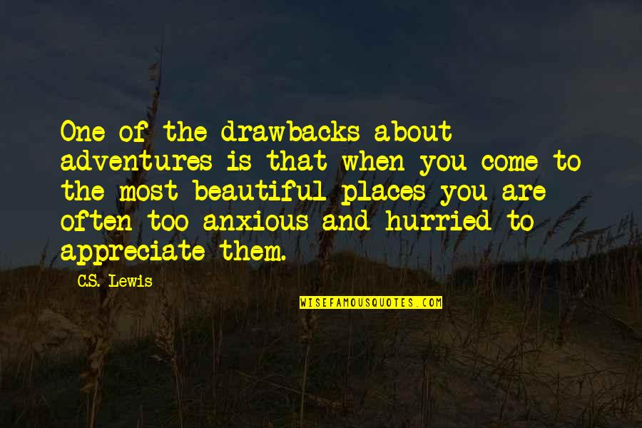 The Most Beautiful Places Quotes By C.S. Lewis: One of the drawbacks about adventures is that